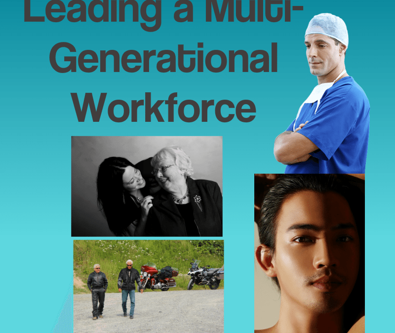 How to Successfully Lead Millennials, Gen Xer's and Baby Boomers Under the Same Roof
