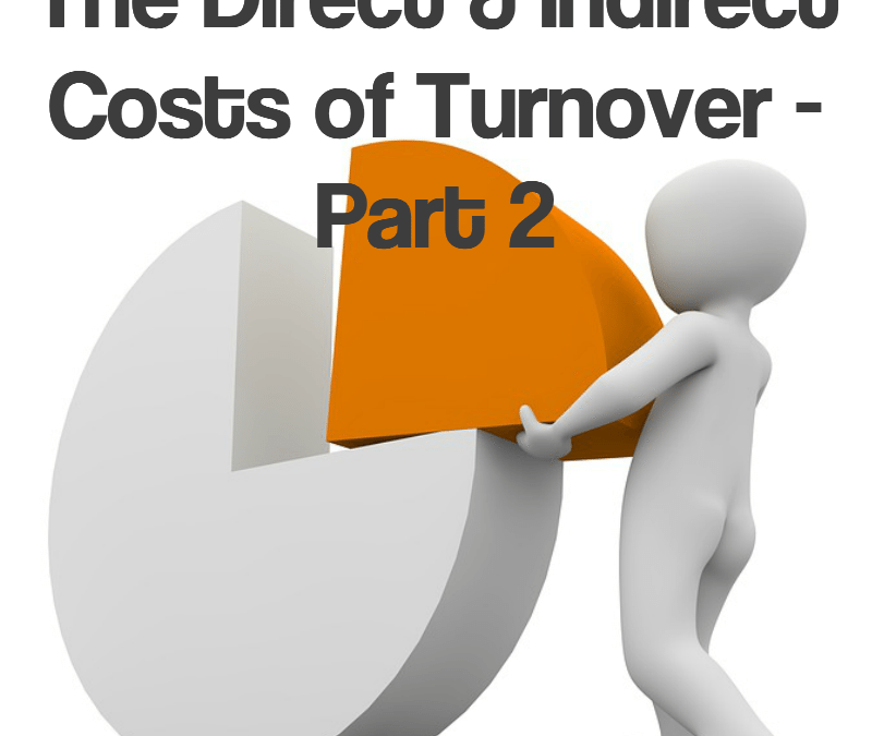 The Direct & Indirect Costs of Turnover – Part 2
