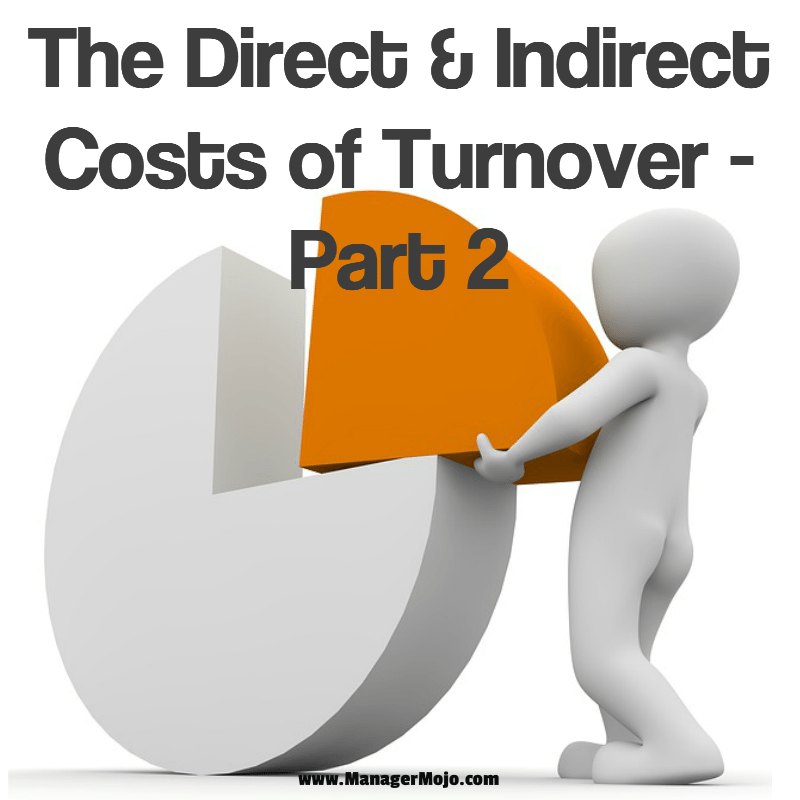 The Direct & Indirect Costs Of Turnover