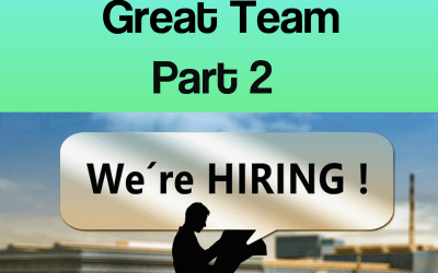 How to Recruit a Great Team – Part 2