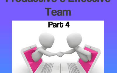 How to Build a Productive and Effective Team – Part 4