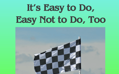 Finish – It's Easy to Do, Easy Not to Do, Too