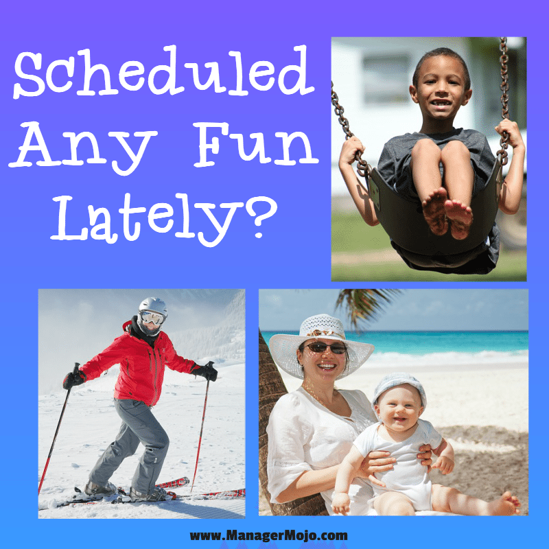 Scheduled Any Fun Lately? | Manager Mojo