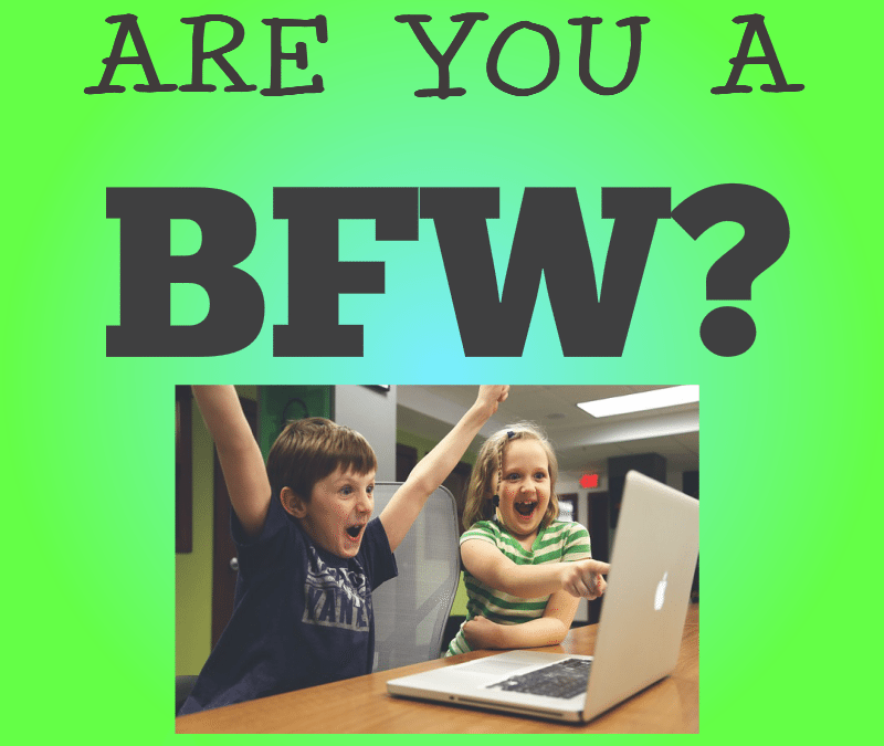 Are You a BFW?
