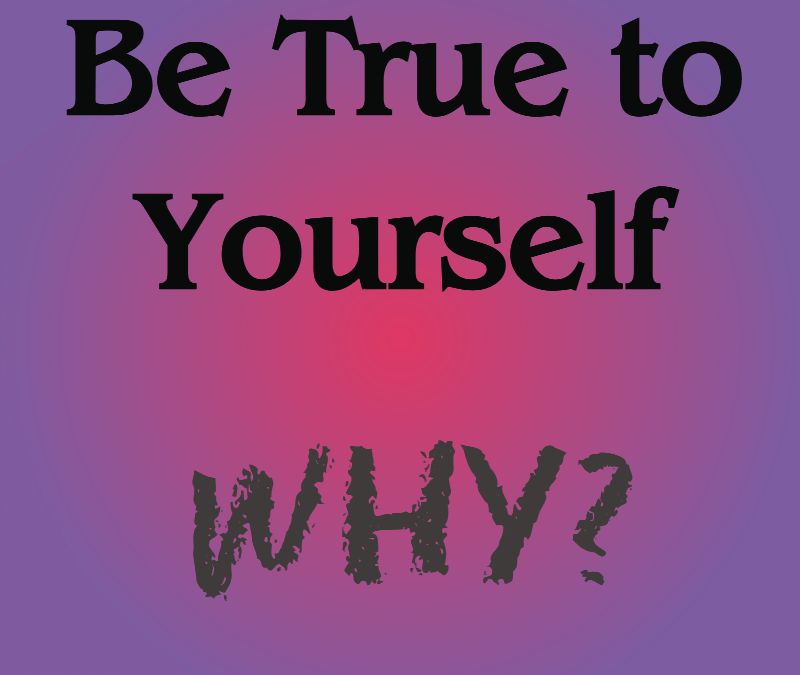 Be True to Yourself