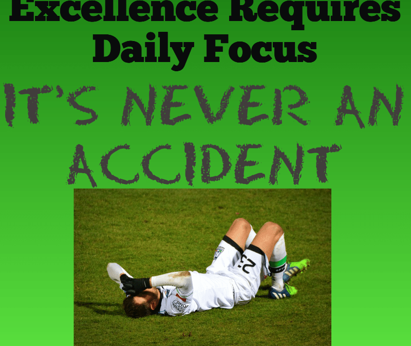Excellence Requires Daily Focus