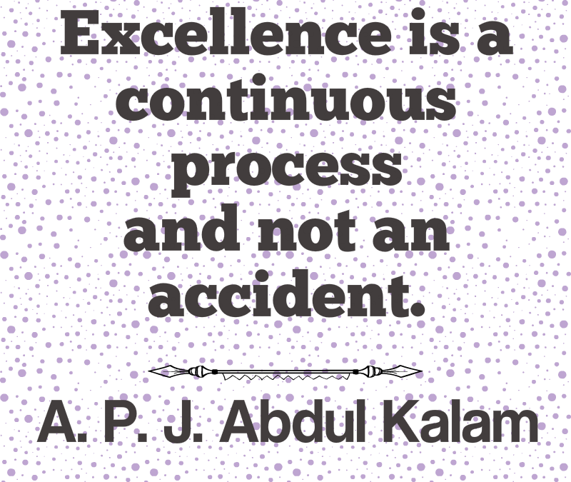 Excellence is Not an Accident