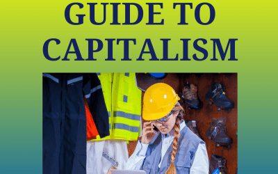 The Leader's Guide to Capitalism – a podcast on the valuable fundamentals of Capitalism and how it benefits societies