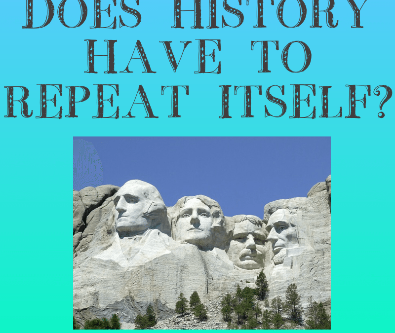 Does History Have to Repeat Itself?  Start improving your thinking for a better career and life.