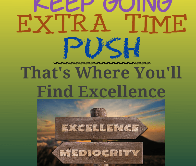 That's Where You'll Find Excellence