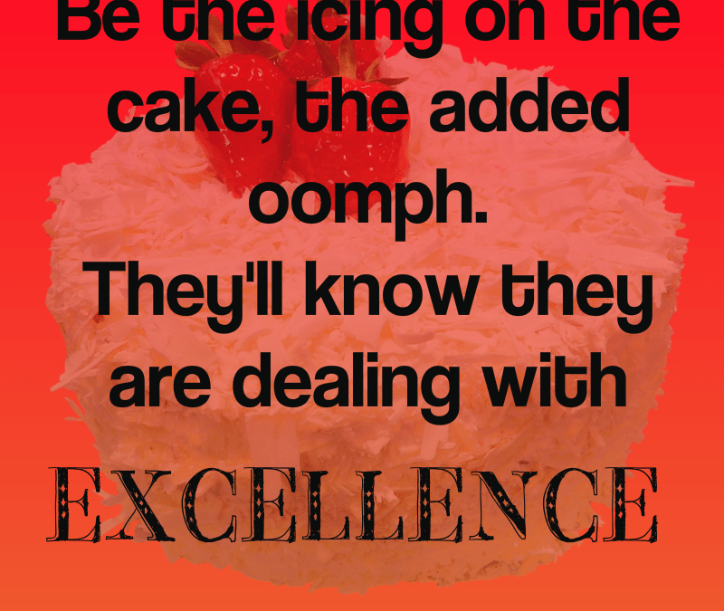 They'll Know They are Dealing with Excellence