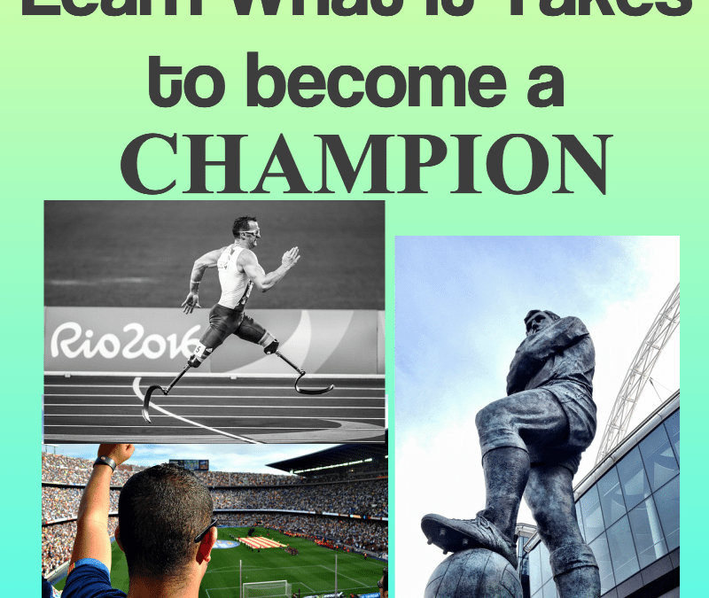 What it takes to Become a Champion
