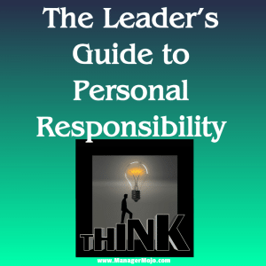 The Leader's Guide to Personal Responsibility – guidelines for leaders and team members on accepting responsibility and being accountable