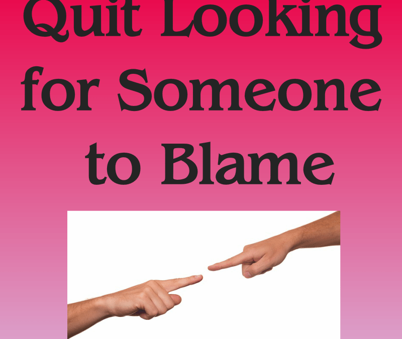 Quit Looking for Someone to Blame – a bad habit for leaders to develop that undermines their leadership and authority