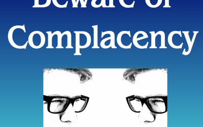 Beware of Complacency – Don't allow your stellar discipline and spot-on habits to get in the way of success