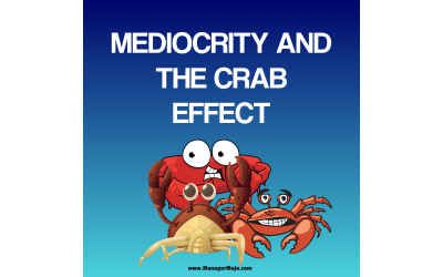 Mediocrity and the Crab Effect – Steve provides inspiring thoughts to keep you pushing on the road to your success