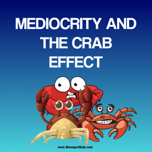 Mediocrity & the Crab Effect – Steve provides inspiring thoughts to keep you pushing on the road to your success