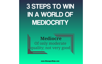 3 Steps to Win in a World of Mediocrity — This podcast will get you focused for 2018